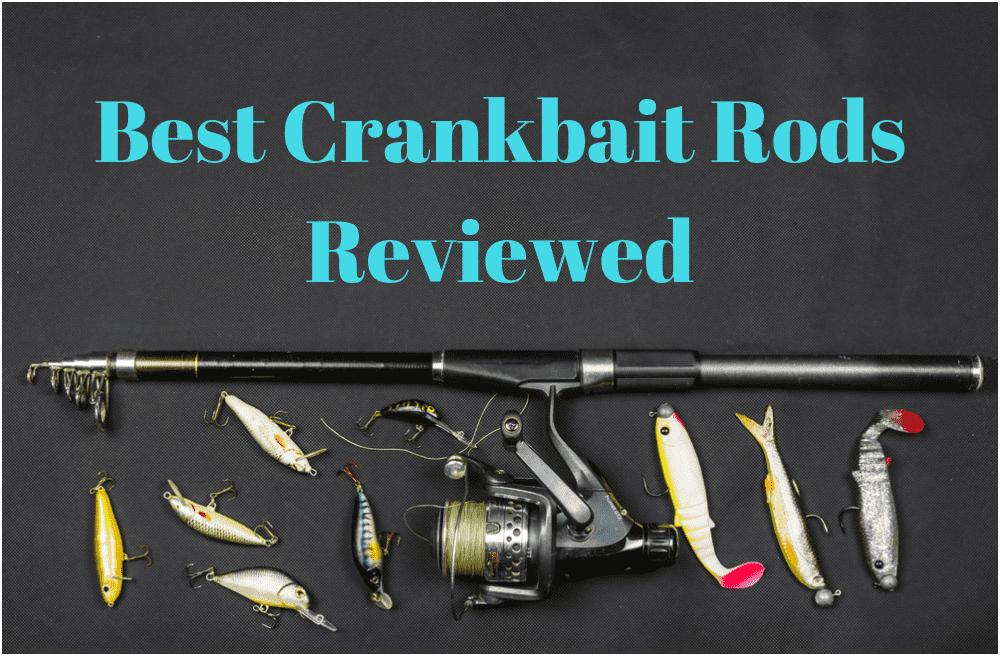 10 Best Crankbait Rods- Top Models Reviewed [Updated 2019]